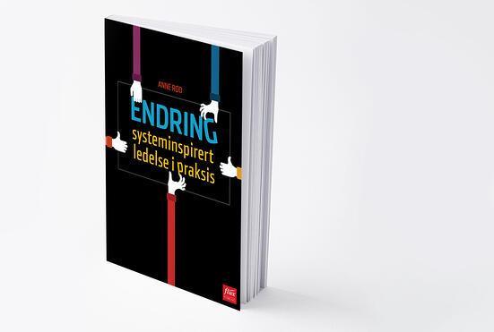 Endring-systeminspirert ledelse i praksis av Anne Rød